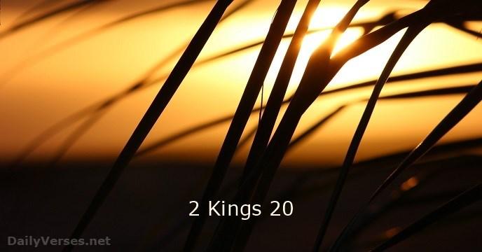 2 Kings 20 - ESV & ARC - DailyVerses net