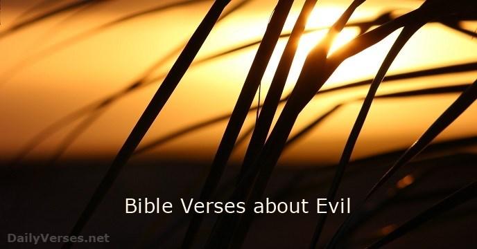 41 Bible Verses about Evil - KJV - DailyVerses net