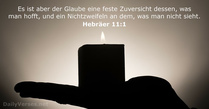 Hebräer 11:1 - Bibelvers des Tages - DailyVerses.net