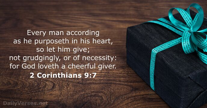 Every man according as he purposeth in his heart, so let him… 2 Corinthians 9:7