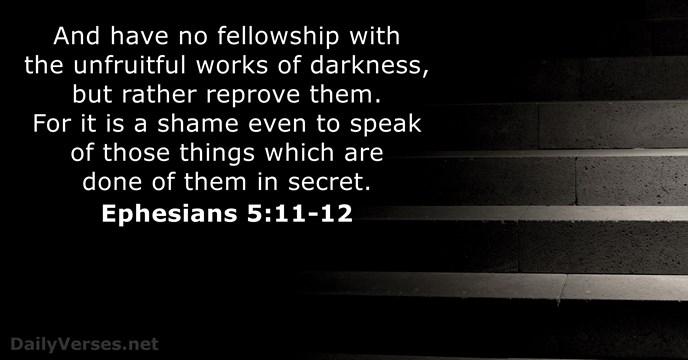 Ephesians 5:11-12