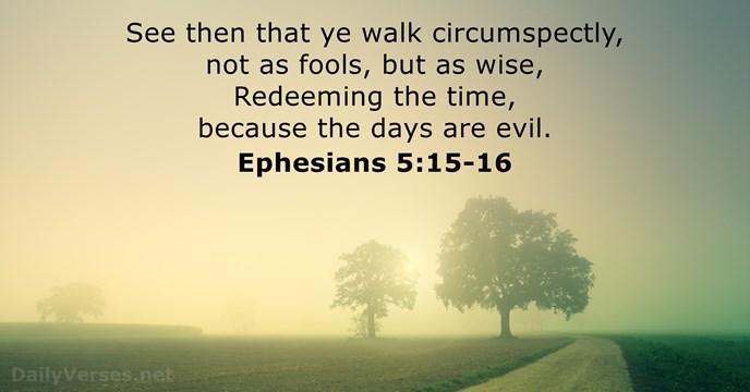 Ephesians 5:15-16