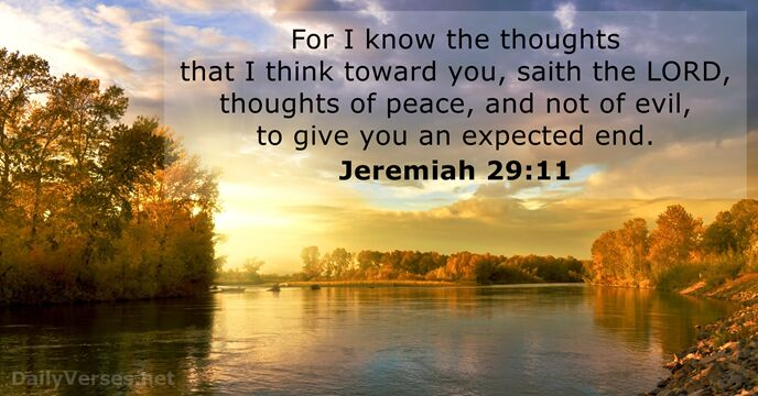 For I know the thoughts that I think toward you, saith the… Jeremiah 29:11