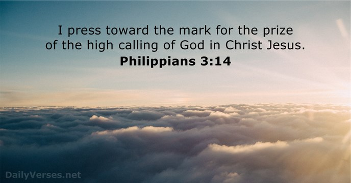 Philippians 3:14 - ESV - Bible verse of the day ...