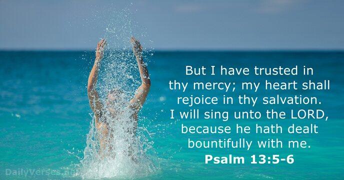 Psalm 13:5-6