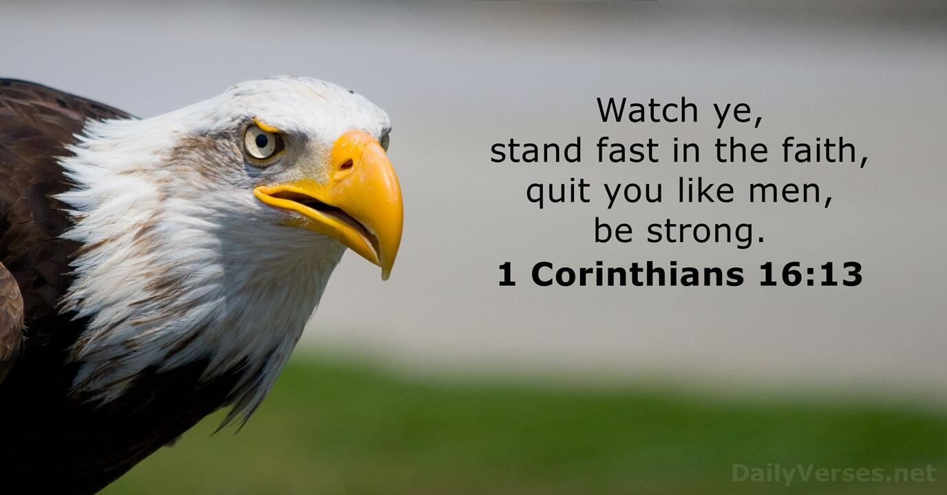 1 Corinthians 16:13 - KJV - Bible verse of the day - DailyVerses.net
