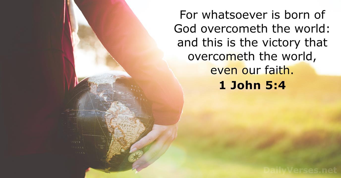 March 3, 2021 - KJV - Bible verse of the day - 1 John 5:4 - DailyVerses.net