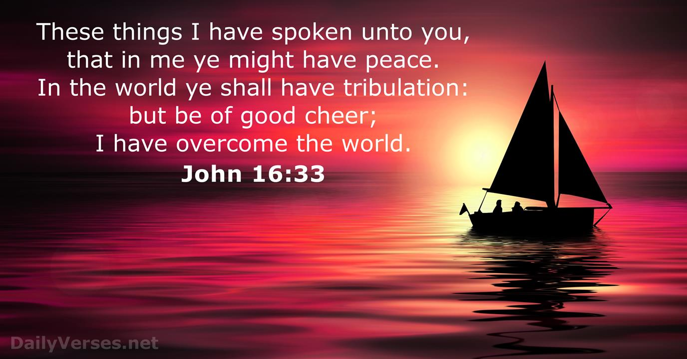 John 16:33 - KJV - Bible verse of the day - DailyVerses.net