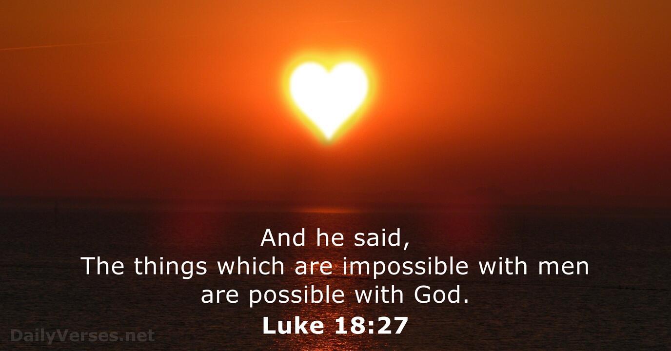 July 11, 2018 - Bible verse of the day (KJV) - Luke 18:27 - DailyVerses.net