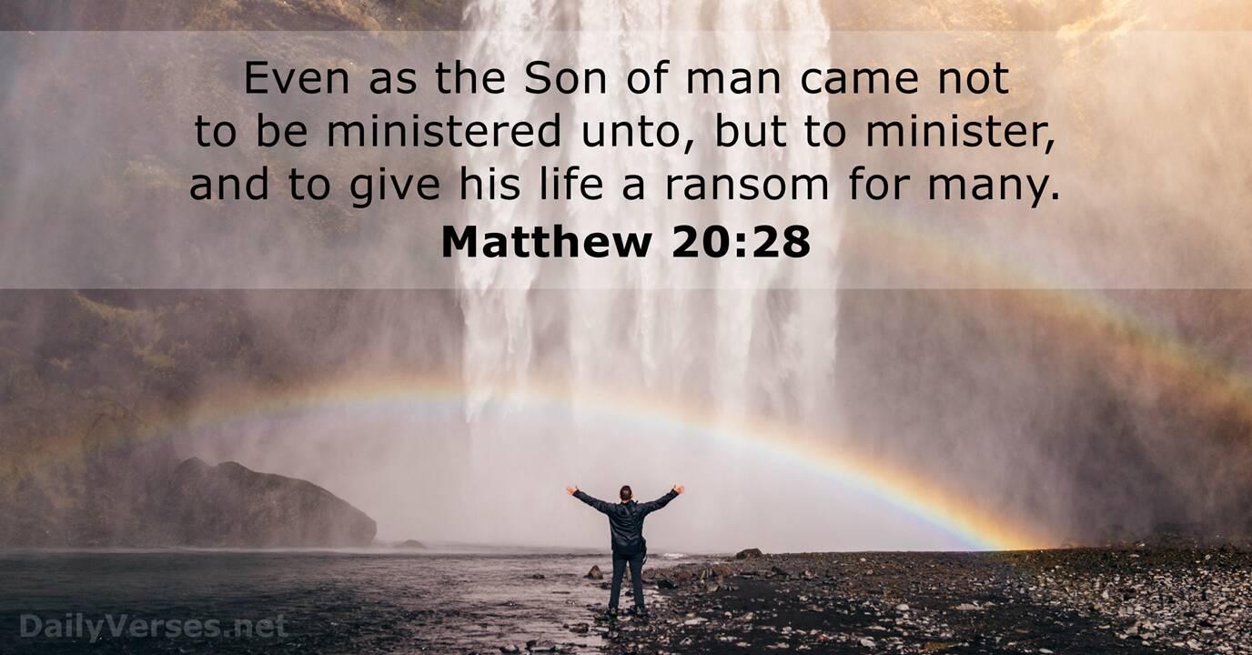Matthew 20:28 - Bible verse (KJV) - DailyVerses.net