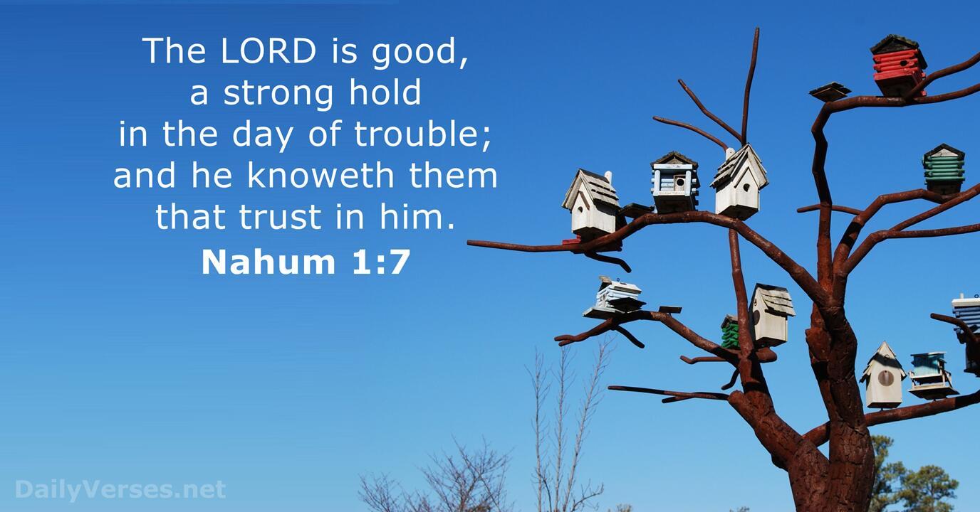 Nahum 1:7 - KJV - Bible verse of the day - DailyVerses.net