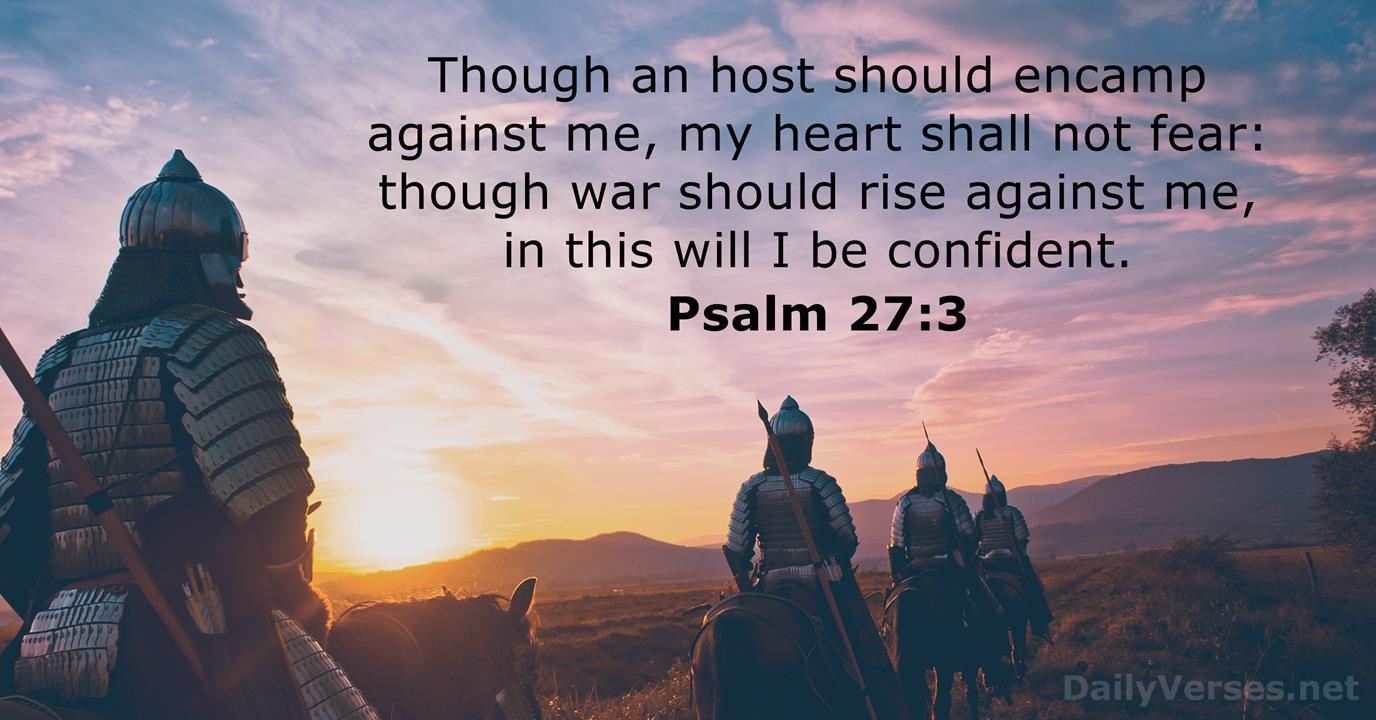 July 22, 2020 - KJV - Bible verse of the day - Psalm 27:3 - DailyVerses.net