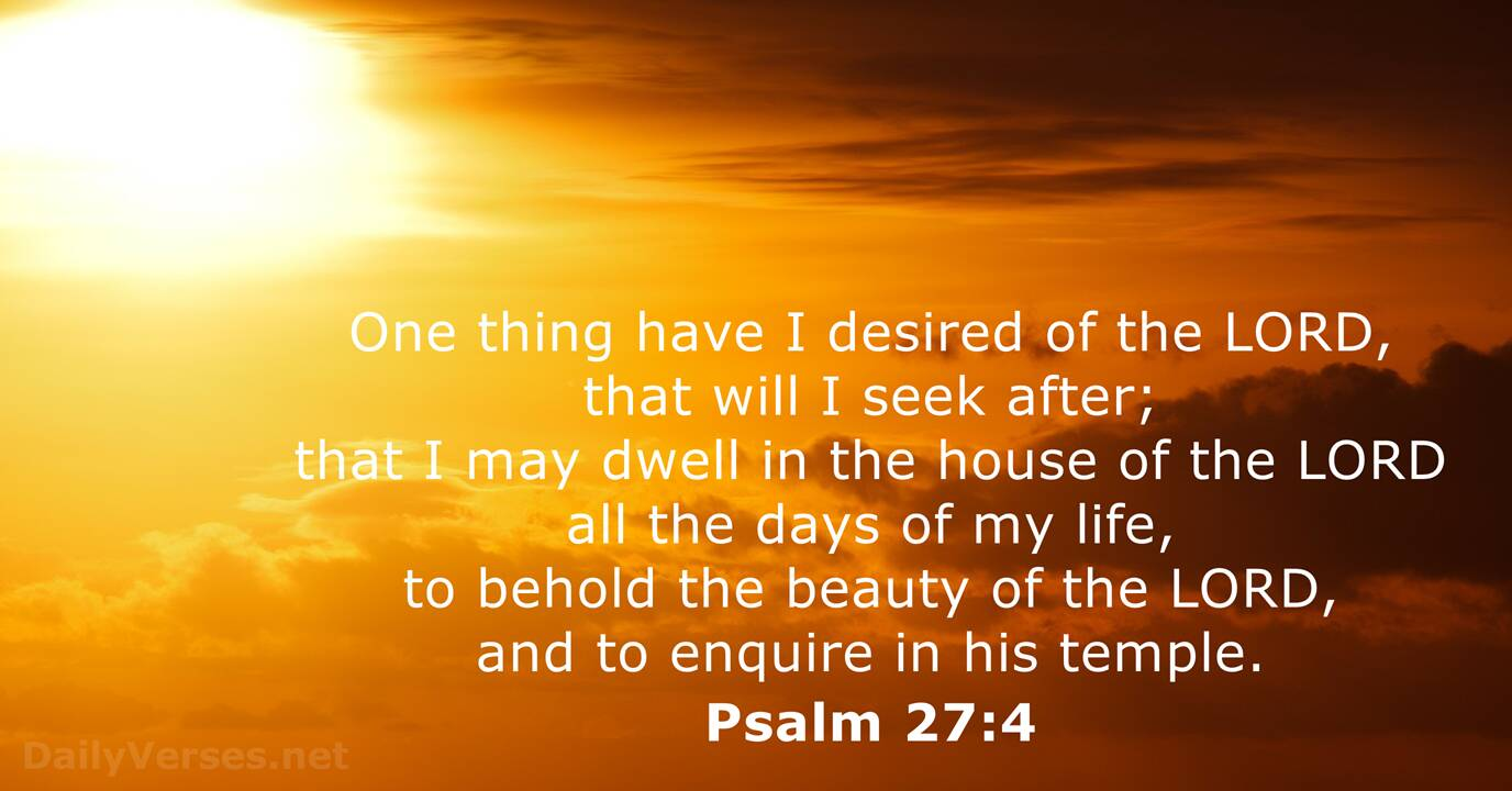 Psalm 27:4 - KJV - Bible verse of the day - DailyVerses.net