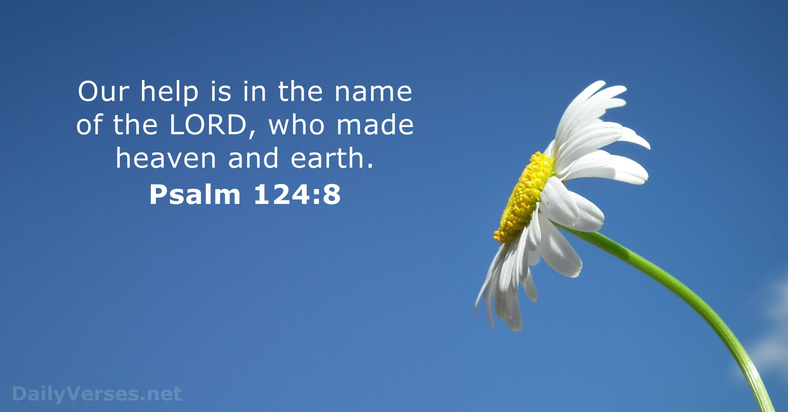 March 15, 2019 - KJV - Bible verse of the day - Psalm 124:8 ...