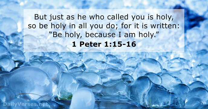 1 Peter 1 15-16 - Bible Verse Of The Day