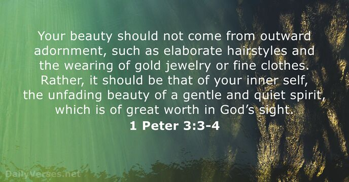 1 Peter 3:3-4 - KJV - Bible verse of the day - DailyVerses net