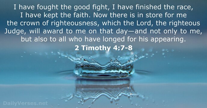 July 17, 2019 - Bible verse of the day - 2 Timothy 4:7-8