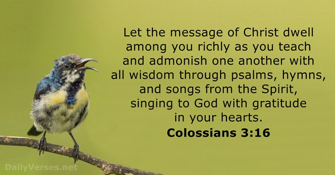Colossians 3:16 - KJV - Bible verse of the day - DailyVerses net