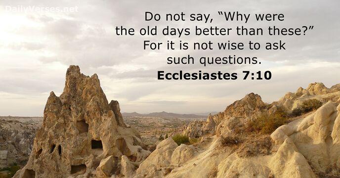 Ecclesiastes 7:10