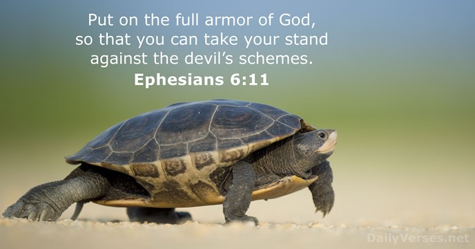 Put on the full armor of God, so that you can take… Ephesians 6:11