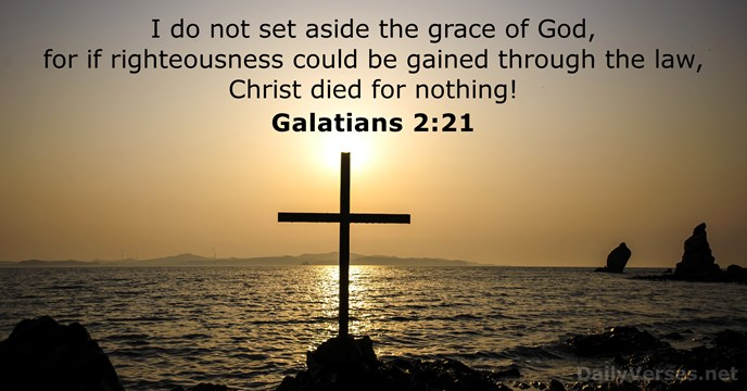 July 30, 2019 - Bible verse of the day - Galatians 2:21