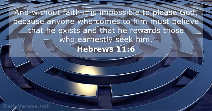 July 11, 2019 - Bible verse of the day - Hebrews 11:6 - DailyVerses net