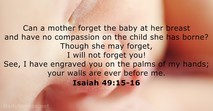 isaiah 49 15 16 bible verse of the day dailyverses net