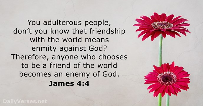 April 25, 2016 - Bible verse of the day - James 4:4