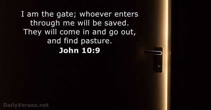 John 10:9 - KJV - Bible verse of the day - DailyVerses net