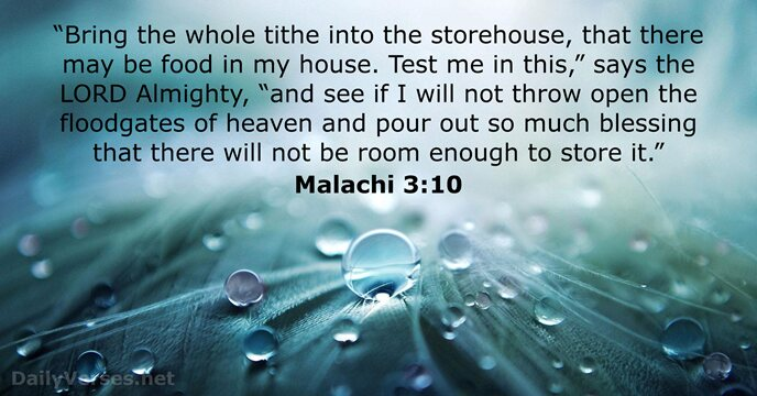 """Bring the whole tithe into the storehouse, that there may be food… Malachi 3:10"
