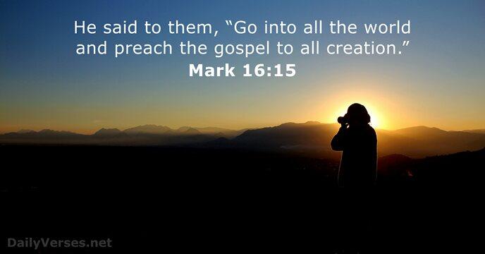 August 16, 2019 - Bible verse of the day - Mark 16:15