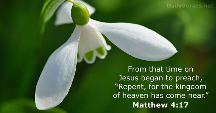 April 28, 2019 - Bible verse of the day - Matthew 4:17