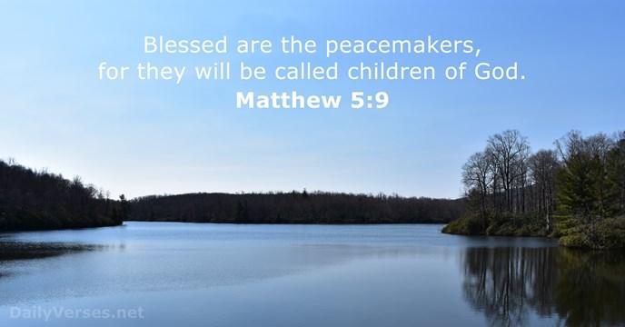 May 31, 2019 - Bible verse of the day - Matthew 5:9 - DailyVerses net