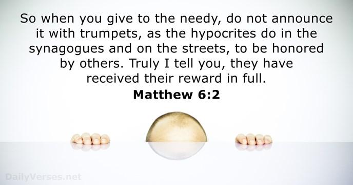 Matthew 6:2 - ESV - Bible verse of the day - DailyVerses net