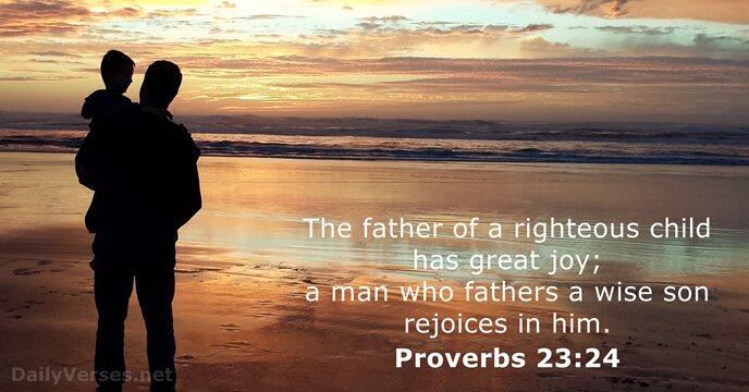 Proverbs 23:24