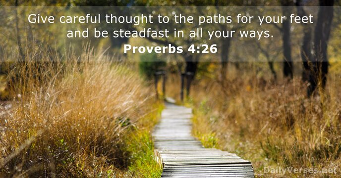 Proverbs 4:26 - KJV - Bible verse of the day - DailyVerses net