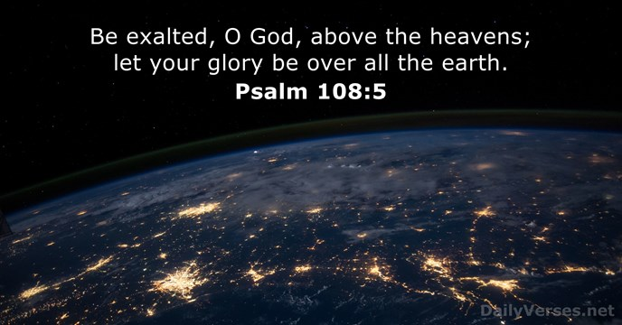 psalm 108 5 - bible verse of the day