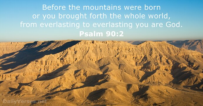 January 11, 2015 - Bible verse of the day - Psalm 90:2