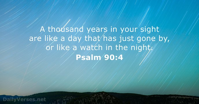 psalm 90 4 bible verse of the day. Black Bedroom Furniture Sets. Home Design Ideas