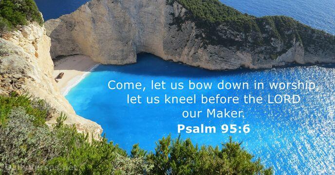 Psalms 95:6