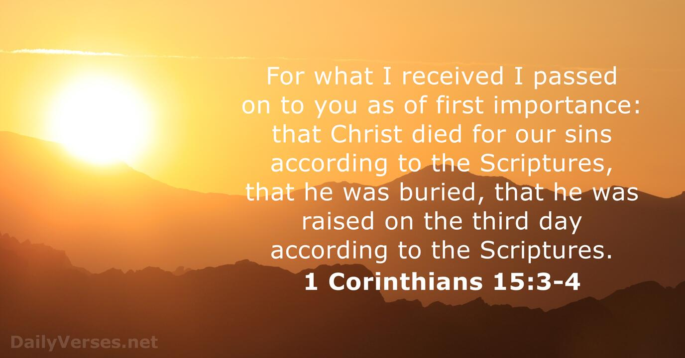 1 Corinthians 15:3-4 - ESV - Bible verse of the day - DailyVerses.net