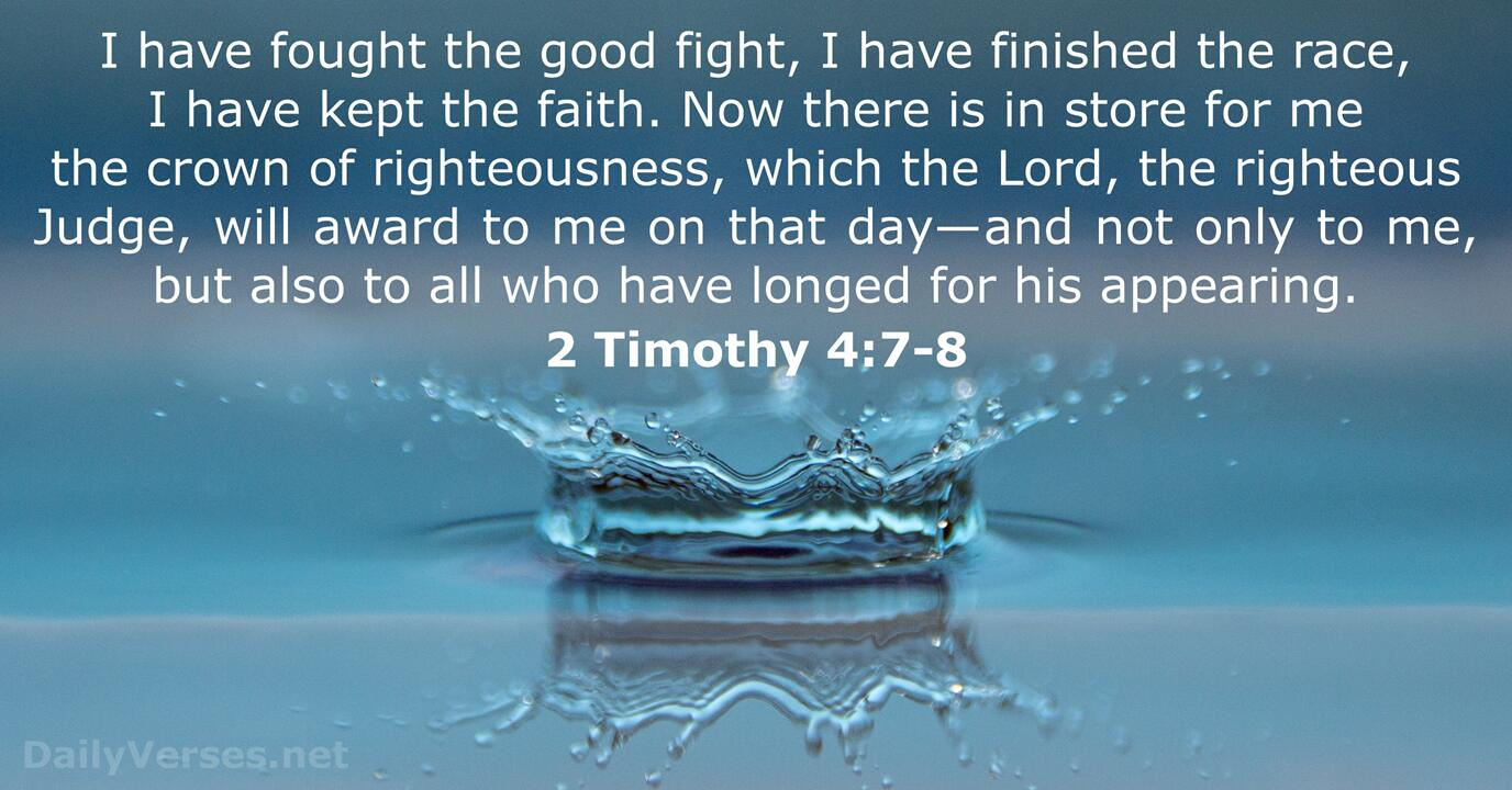 2 Timothy 4:7-8 - KJV - Bible verse of the day ...