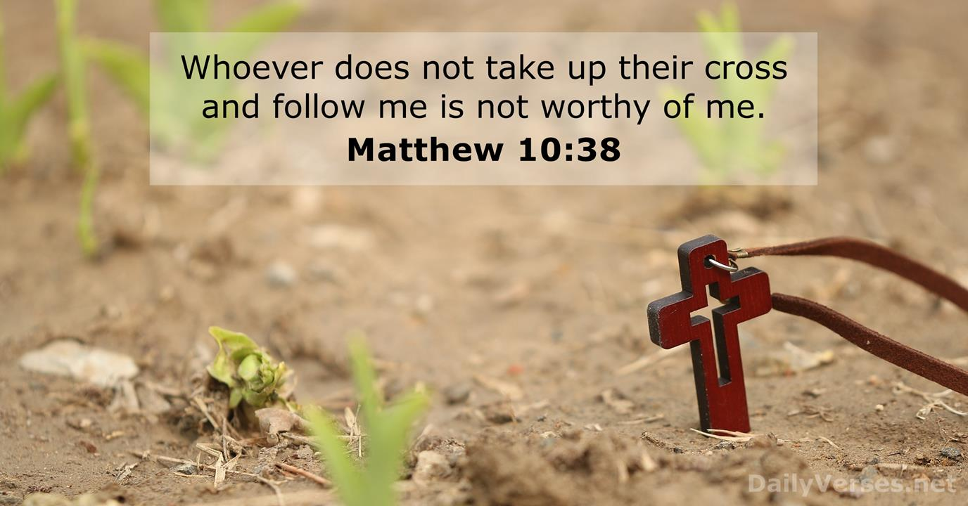 Matthew 10:38 - Bible verse of the day - DailyVerses.net