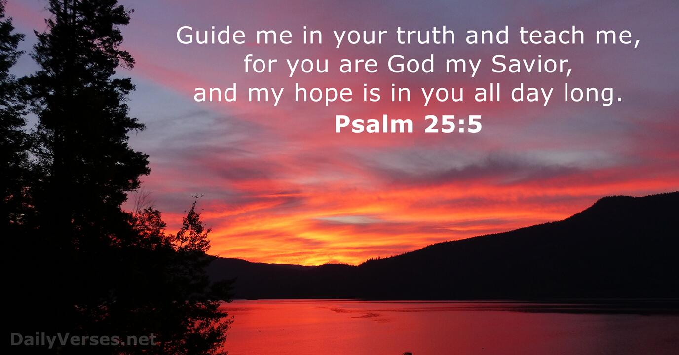 February 25, 2019 - Bible verse of the day - Psalm 25:5 ...