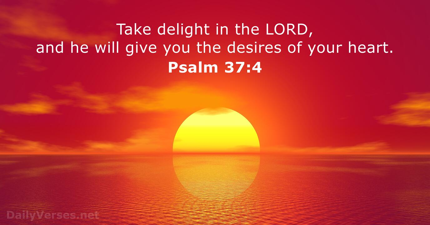 Psalm 37:4 - Bible verse of the day - DailyVerses.net