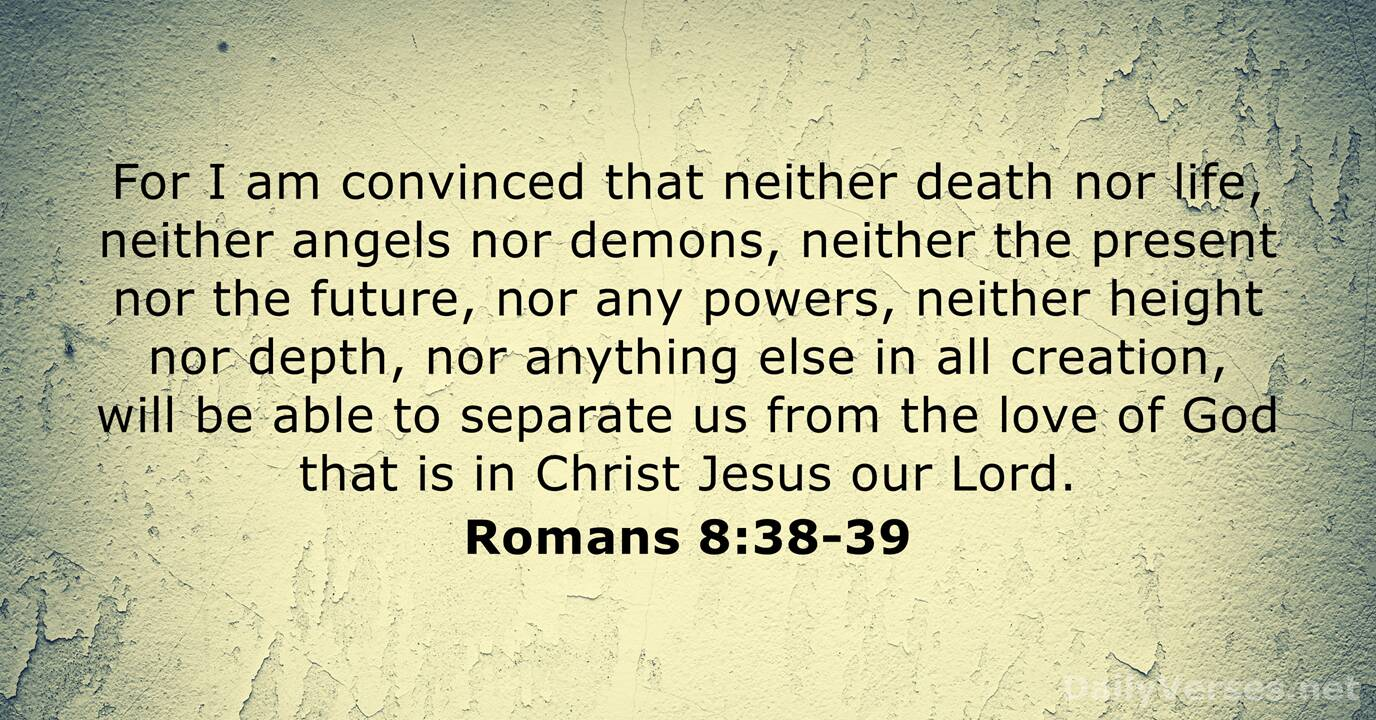 Romans 8:38-39 - Bible verse of the day - DailyVerses.net