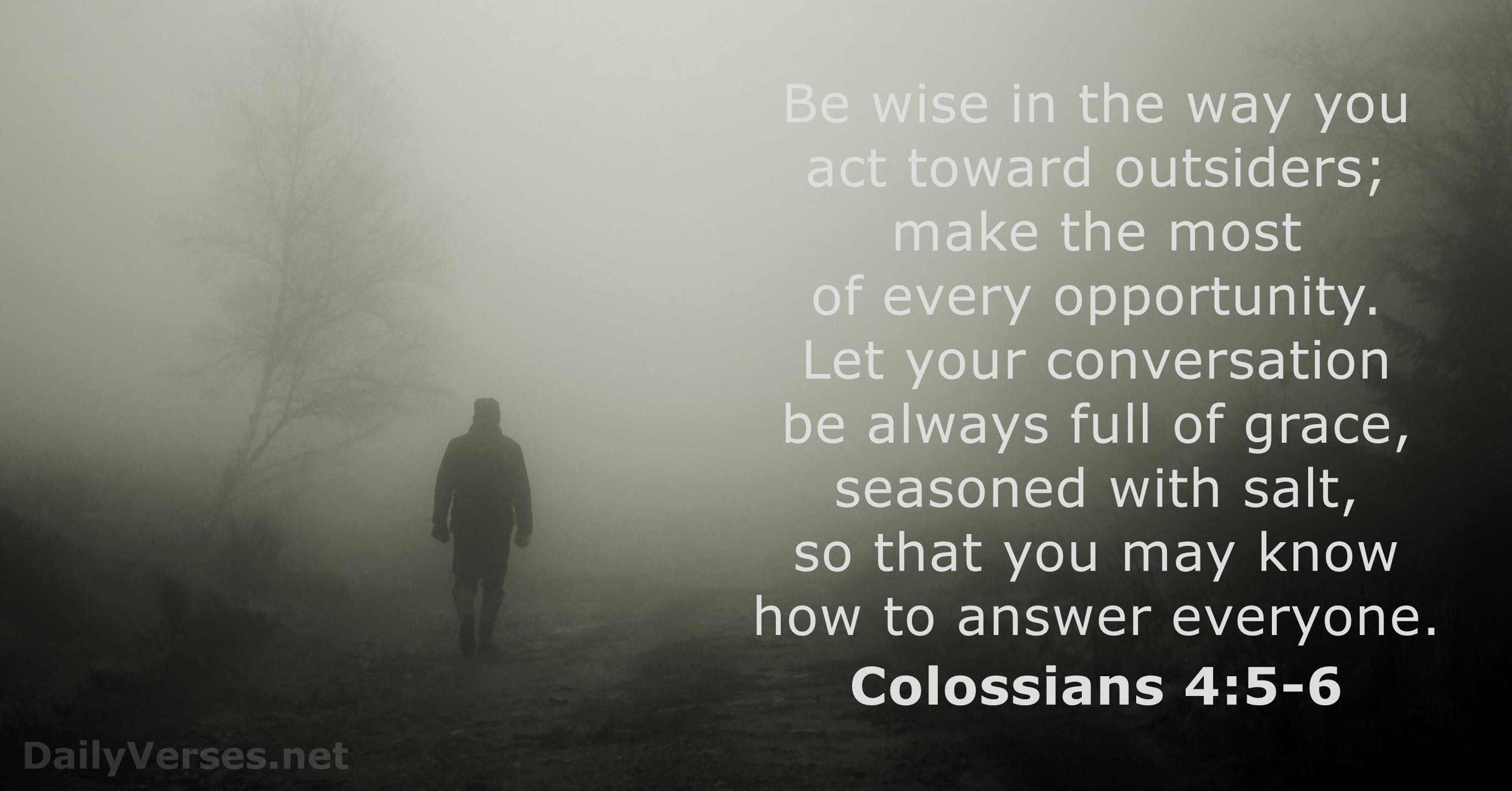 May 2, 2015 - Bible verse of the day - Colossians 4:5-6