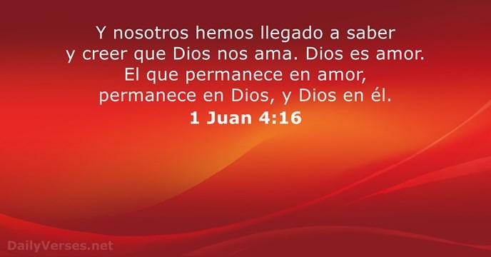 1 Juan 4 16 Vers 237 Culo De La Biblia Del D 237 A Dailyverses Net