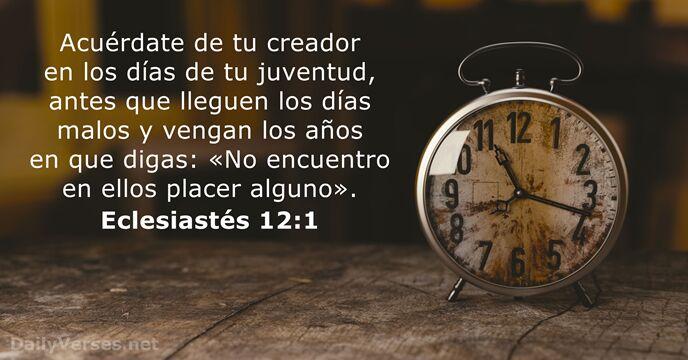 Eclesiastés 12:1 - Versículo de la Biblia del día