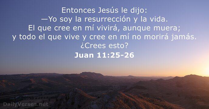 Juan 11:25-26 - Versículo de la Biblia del día